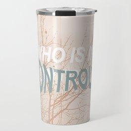 quien tiene control Travel Mug