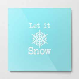 Let It Snow! Icy blue and white snowflake Metal Print