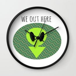 We Out Here  Wall Clock