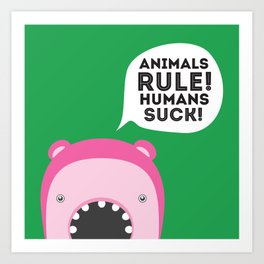 Animals rule Art Print