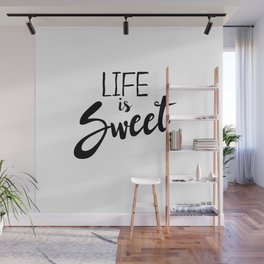 Life is Sweet Wall Mural