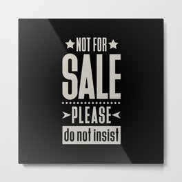 Not for Sale! Metal Print
