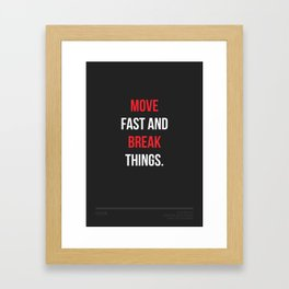 Move fast and break things - Poster Framed Art Print