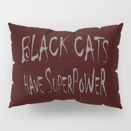 BLACK CATS POWER! Pillow Sham