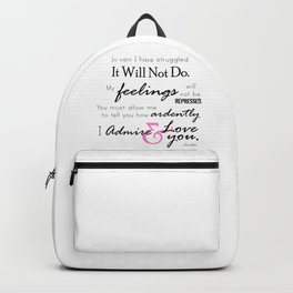 I Admire & Love you - Mr Darcy quote from Pride and Prejudice by Jane Austen Backpack