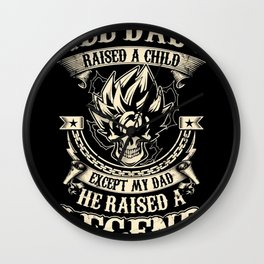 All Dads Raised A Chilld Wall Clock
