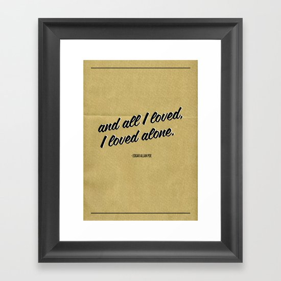 All I Loved Framed Art Print