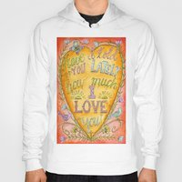 karen hallion Hoodies featuring Have I Told You Lately How Much I Love You - Karen Embry by Karen Embry