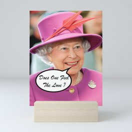 The British Queen Elizabeth II Does One Feel The Love Mini Art Print