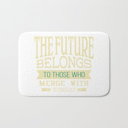 The future belongs to those who merge with technology | Inspirational Design Bath Mat