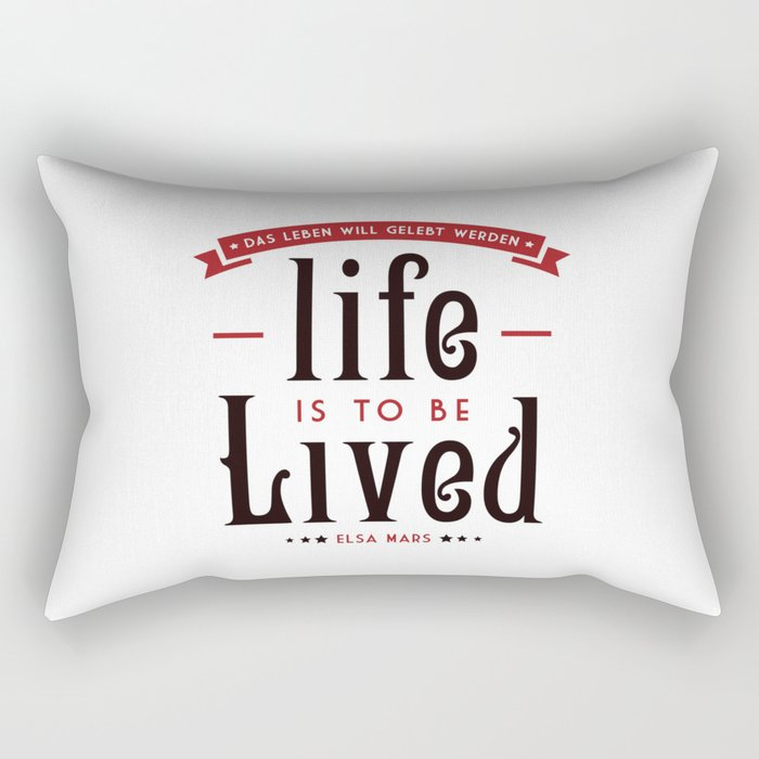 Life is to be LIVED Rectangular Pillow