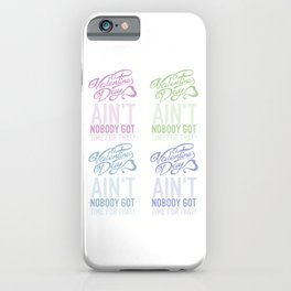 Valentines Day Ain't Nobody Got Time For That Pop iPhone Case