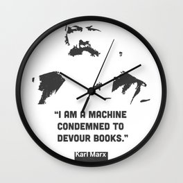 """""""I am a machine condemned to devour books.""""   Karl Marx Wall Clock"""