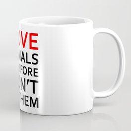 I Love Animals, Therefore I Don't Eat Them Black Coffee Mug