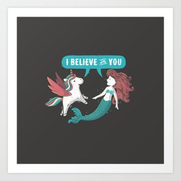 I Believe In You Art Print