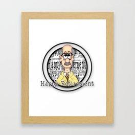 Happy Retirement... Framed Art Print