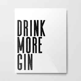 Witty Gin Marble Poster, Drink More Humour, Alcoholic Gin & Tonic Life, British Bar Humour Metal Print