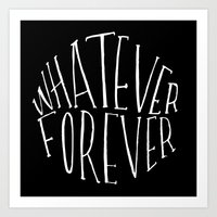 Whatever Forever Art Print