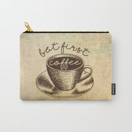 But first, coffee. Carry-All Pouch
