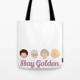 Stay Golden  (Golden Girls Inspired) Tote Bag