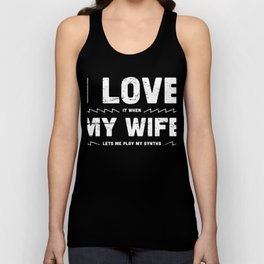 I Love My Wife | Funny Synthesizer Quote Unisex Tank Top