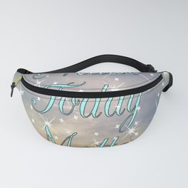 """ Make Today Matter "" Fanny Pack"