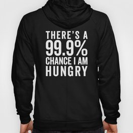 I Am Hungry Funny Quote Hoody