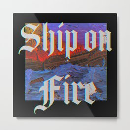 Ship Flame Fire Sea Metal Print