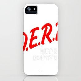 DERP iPhone Case