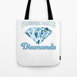 Cute Pressure Makes Diamonds Motivational Tote Bag