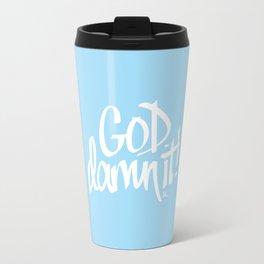 goddamnit - 31daysofcursing Travel Mug
