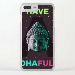 Have a Buddhaful day, pop art Clear iPhone Case