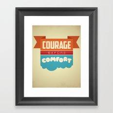 Courage Before Comfort Framed Art Print