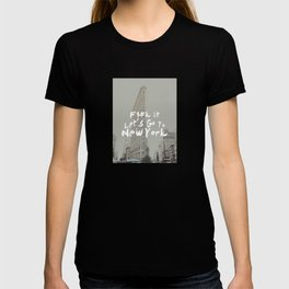 Fuck It, Let's go to New York T-shirt