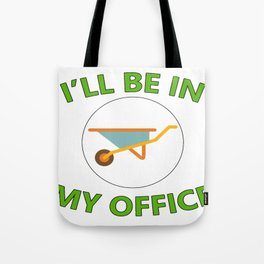 Ill Be In My Office Gardening Tote Bag