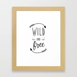 Wild and free Quote Framed Art Print