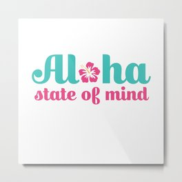 Aloha State of Mind Metal Print