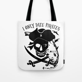 I Only Date Pirates (Florida) Tote Bag