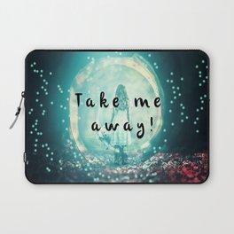 Take me away! Laptop Sleeve