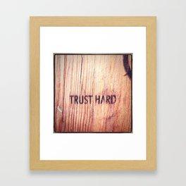 Trust Hard Framed Art Print