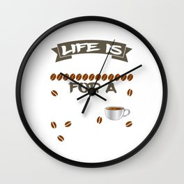 """having so much fun in drinking coffee? Here's the perfect tee for you! """"Life is too short fo a bad  Wall Clock"""