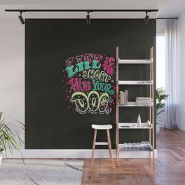 Life is short, hug your dog - Short life quote. Wall Mural