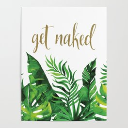 Get Naked Tropical Palm Leaf Jungle, Gold Quote Poster