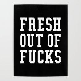 FRESH OUT OF FUCKS (Black & White) Poster
