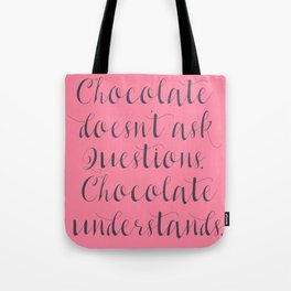 Chocolate understands, shabby chic, quote, coffeehouse, coffee shop, bar, decor, interior design Tote Bag