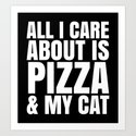 ALL I CARE ABOUT IS PIZZA & MY CAT (Black & White) by creativeangel