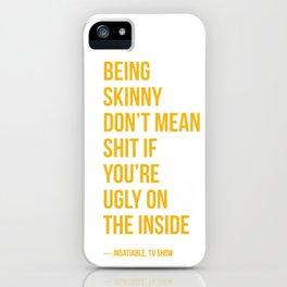 Insatiable Quote iPhone Case