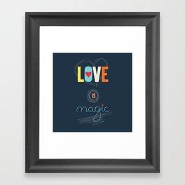 LOVE IS MAGIC Framed Art Print