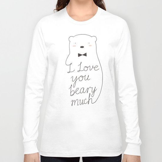 I love your beary much Long Sleeve T-shirt