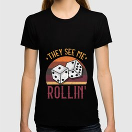 They See Me Rollin graphic for any Casino Dice Craps Lover T-shirt